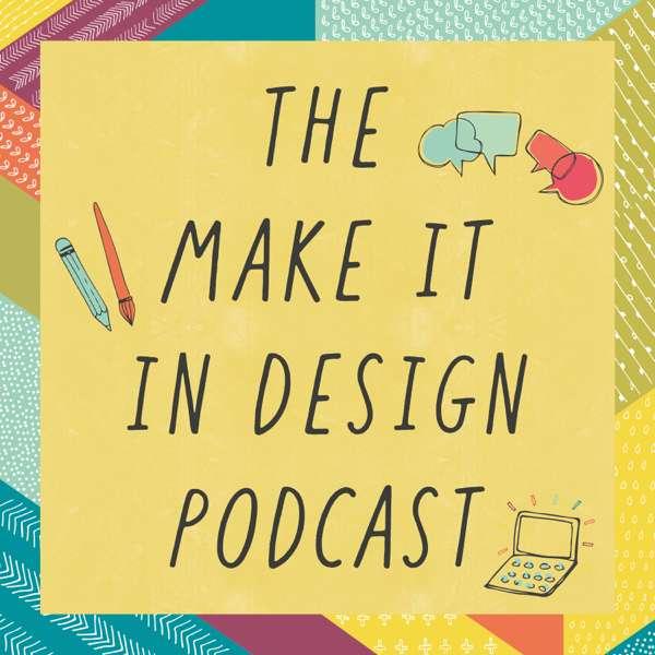 The Make it in Design Podcast