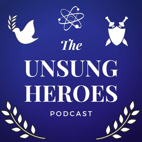 The Unsung Heroes Podcast